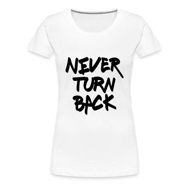 "Damen Premium T-Shirt ""Never Turn Back"""