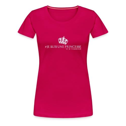T shirt #Je Suis Une Princesse Et... - T-shirt Premium Femme