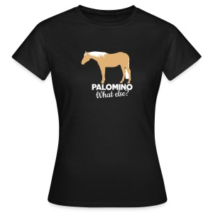 Palomino - What else? T-Shirts - Frauen T-Shirt