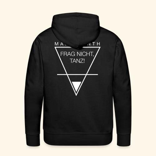 Frag nicht, Tanz! Pullover Männer - Männer Premium Hoodie