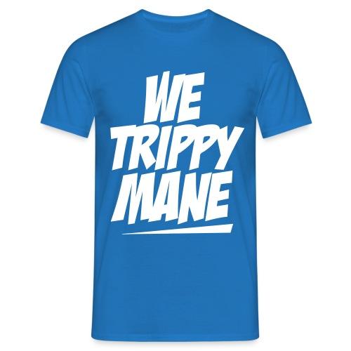 We Trippy Mane (Bombay Edition) - Männer T-Shirt