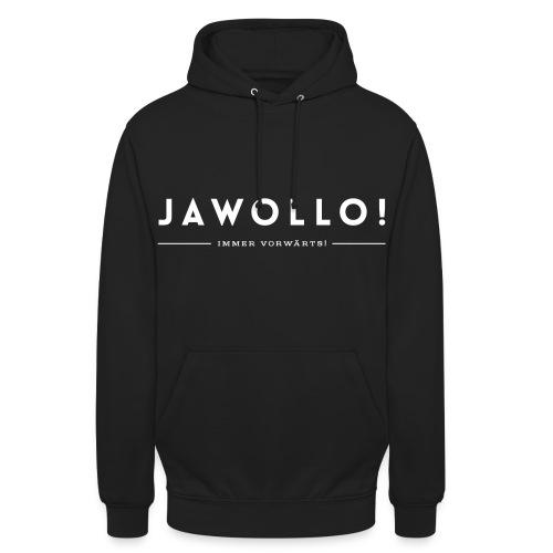 Jawollo Hoodie  Immer vorwärts! - Unisex Hoodie