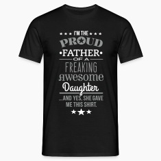 Freaking Awesome Daughter - Father Edition T-Shirts