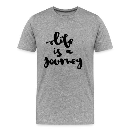 Herren Premium T-Shirt Life is a journey - Männer Premium T-Shirt