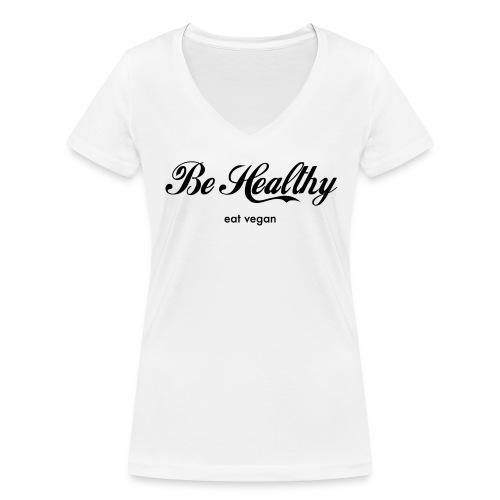 Be Healthy Shirt Organic Cotton Women - Frauen Bio-T-Shirt mit V-Ausschnitt von Stanley & Stella