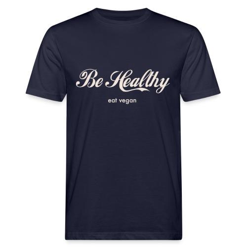 Be Healthy Shirt Organic Cotton Men - Männer Bio-T-Shirt