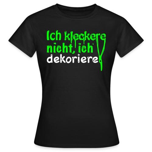 Ich-kleckere-Shirt - Frauen T-Shirt