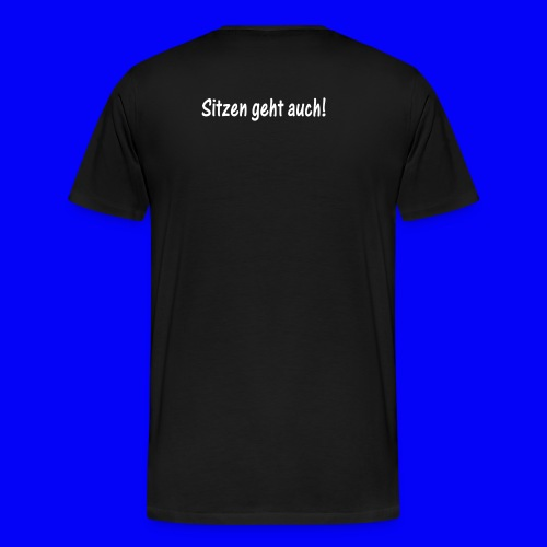 ik muss nicht im mittelpunkt stehen sitzen geht auch - Men's Premium T-Shirt