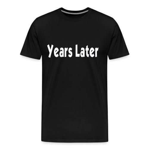 Years Later Fanshirt male - Männer Premium T-Shirt