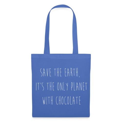 Save the Earth, it's the only planet with chocolate! - Tas van stof