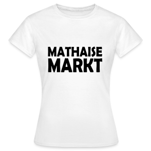 Girlie Shirt Mathaisemarkt - Frauen T-Shirt