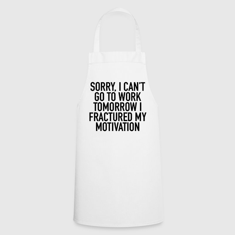 CAN NOT WORK - MY MOTIVATION IS BROKEN  Aprons - Cooking Apron