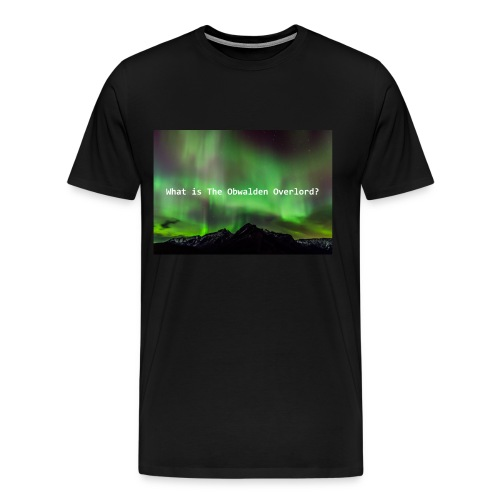 What is The Obwalden Overlord? - Men's Premium T-Shirt