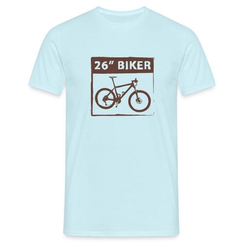 26 Biker MTB 26er - Männer T-Shirt