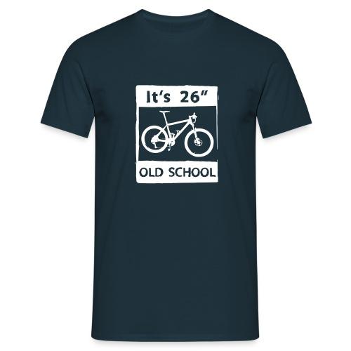It's 26 Zoll 26er - Männer T-Shirt
