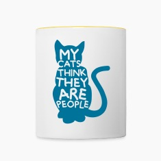 My Cats Think They Are People Mugs & Drinkware
