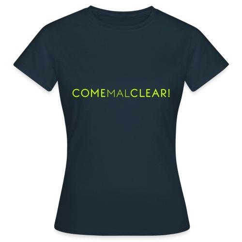 Come mal clear, klar kommen! - T-Shirt Frauen navy/green - Frauen T-Shirt
