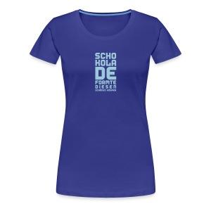 Schokolade = Schönheit - Frauen Premium T-Shirt