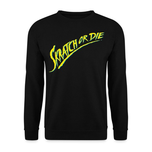 Skratch or Die Sweatshirt - Men's Sweatshirt