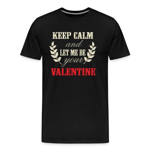 Valentinstag Geschenk - Valentine Calm - RAHMENLOS Liebe Ehe Pärchen in Love - Männer Premium T-Shirt