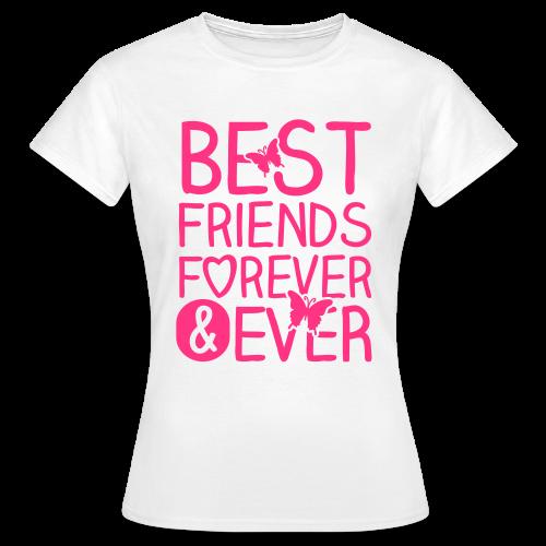 Best Friends ever - Frauen T-Shirt