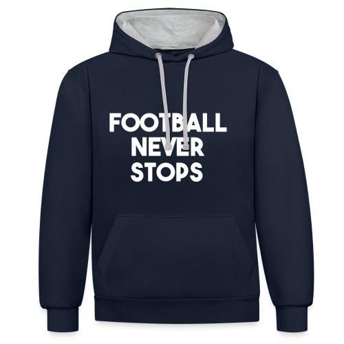 Football never stops Hoodie - Kontrast-Hoodie