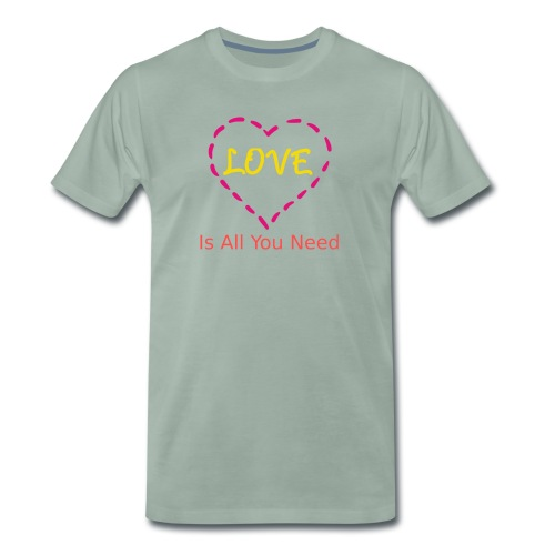 LOVE is all you need - Männer Premium T-Shirt