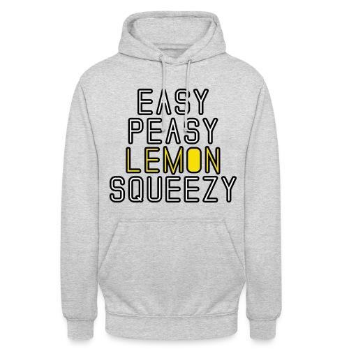 Easy Peasy lemon squeesy - Unisex Hoodie