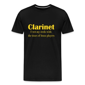Clarinet, I wet my reeds with the tears of brass players - Men's Premium T-Shirt