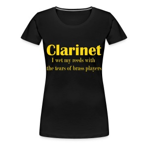 Clarinet, I wet my reeds with the tears of brass players - Women's Premium T-Shirt