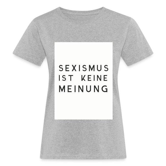 """Frauen Bio-T-Shirt """"Sexismus ist keine Meinung"""" grau"""