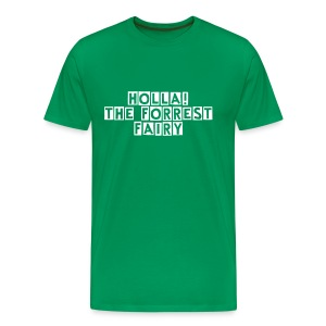 Holla! The forrest fairy - Männer Premium T-Shirt