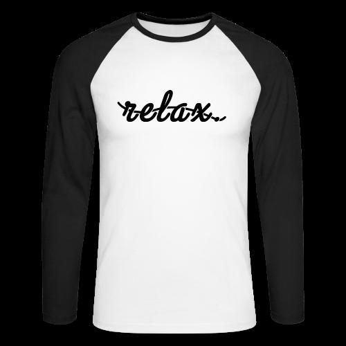 Relax. (Black) - Men's Long Sleeve Baseball T-Shirt