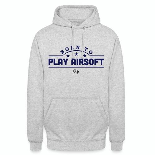 Born To Play Airsoft GsP Hoodie - Unisex Hoodie