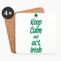 Keep calm and act irish