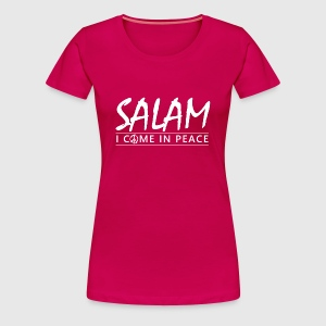 SALAM - I COME IN PEACE - Dame premium T-shirt