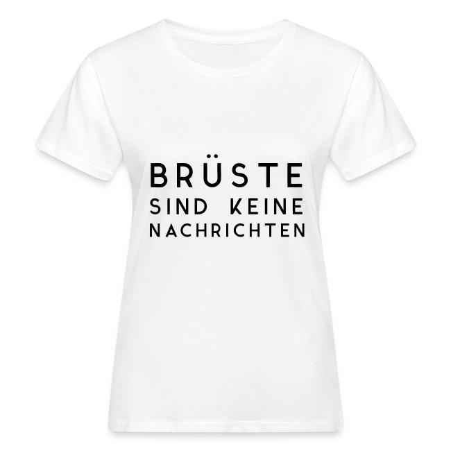 """Frauen Bio-T-Shirt """"Brüste sind keine Nachrichten"""""""
