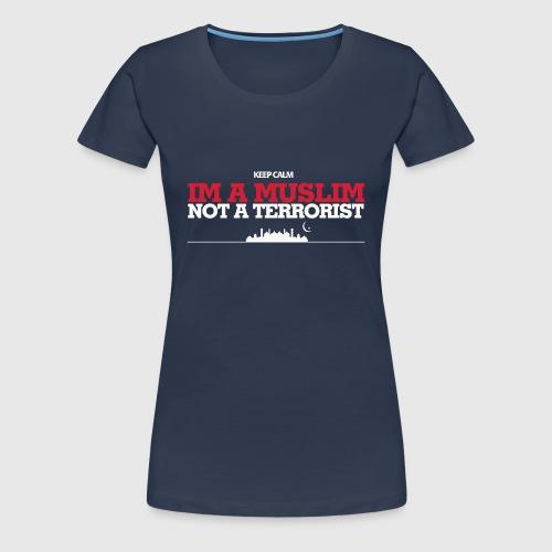 Im a muslim, not a terroist - Dame premium T-shirt