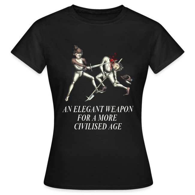 'An elegant weapon for a more civilised age' Women's T-Shirt