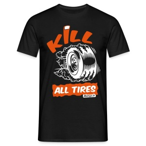 T-shirt Kill All Tires (torse) - T-shirt Homme