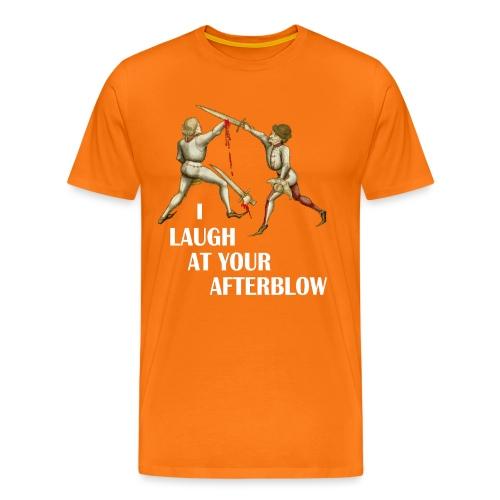Premium 'I laugh at your afterblow' man's t-shirt - Men's Premium T-Shirt