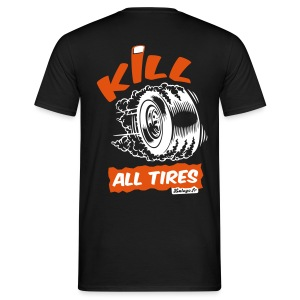 T-shirt Kill All Tires (dos) - T-shirt Homme