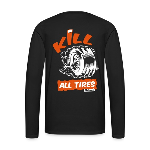 Sweatshirt tKill All Tires (dos) - T-shirt manches longues Premium Homme
