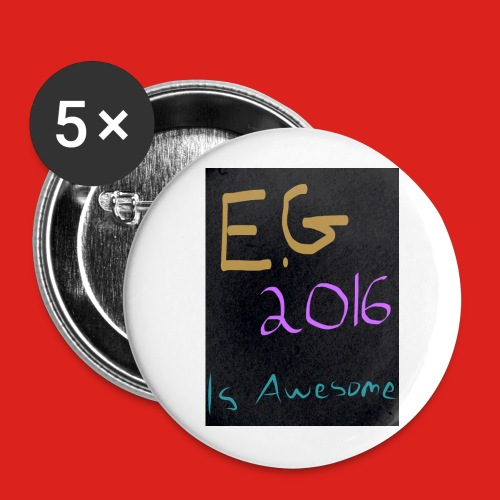 E.G. 2016 is Awesome Badges - Buttons large 56 mm
