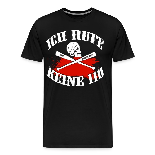 Keine 110 - Männer Premium T-Shirt