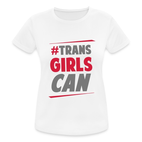 #TransGirlsCan Sports Tee - Women's Breathable T-Shirt