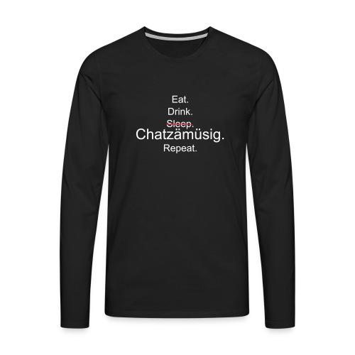 Langarm-Shirt Eat. Drink. Sleep. Chatzämüsig. Repeat. (schwarz) - Männer Premium Langarmshirt