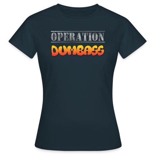 Women's Operation Dumbass T-Shirt - Women's T-Shirt