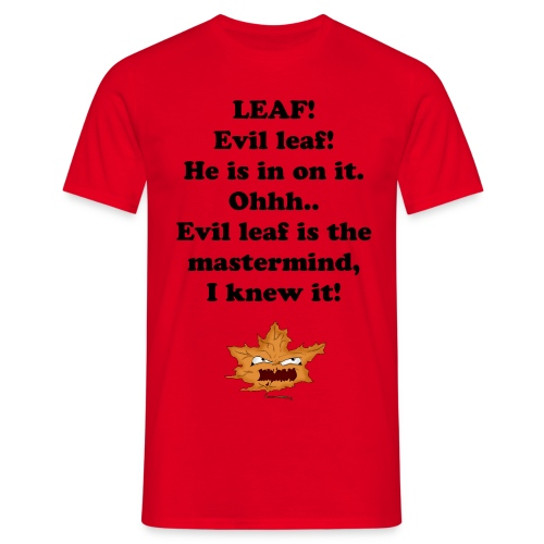 The Evil Leaf (M) Black Text - Men's T-Shirt