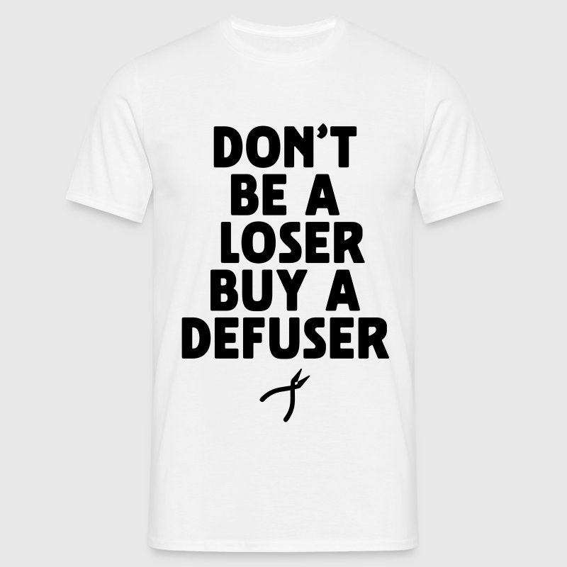 don't be a loser buy a defuser T-Shirts - Männer T-Shirt